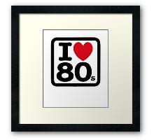 I love the 80's (eighties) Framed Print