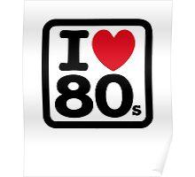 I love the 80's (eighties) Poster