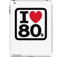 I love the 80's (eighties) iPad Case/Skin