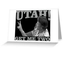 utah get me two Greeting Card
