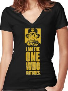 I am the one who catches Women's Fitted V-Neck T-Shirt