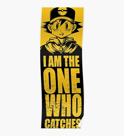 I am the one who catches Poster