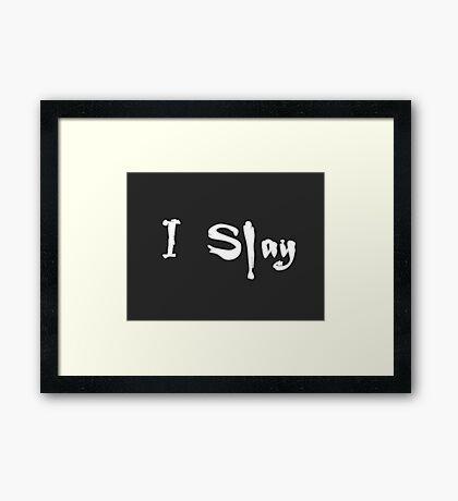 I slay Framed Print