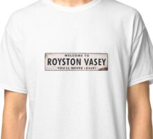 League of Gentlemen - Welcome To Royston Vasey | You'll Never Leave Classic T-Shirt
