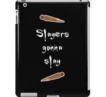 Slayers gonna slay iPad Case/Skin