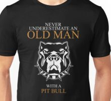 Never Underestimate An Old Man With A Pit Bull Unisex T-Shirt