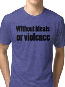Bob Dylan Rock Lyrics Without Ideals Or Violence Tri-blend T-Shirt