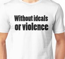 Bob Dylan Rock Lyrics Without Ideals Or Violence Unisex T-Shirt