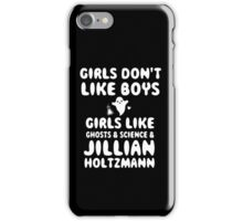 Girls like Jillian Holtzmann quote  iPhone Case/Skin