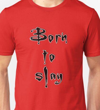 Born to slay Unisex T-Shirt