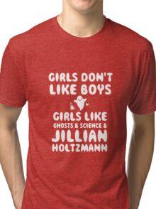 Girls like Jillian Holtzmann quote  Tri-blend T-Shirt