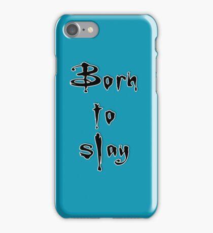 Born to slay iPhone Case/Skin