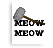 Meow Meow Mjolnir  Canvas Print