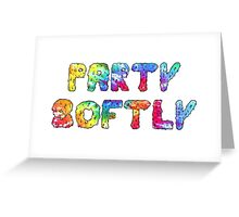 Party Softly Greeting Card