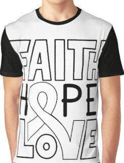 Faith Hope Love - Lung Cancer Awareness Graphic T-Shirt