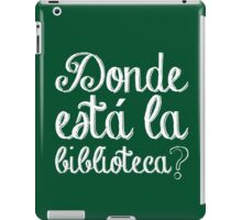 Donde Esta La Biblioteca? iPad Case/Skin