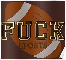 Fuck Sports Funny College Football Design Poster