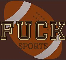 Fuck Sports Funny College Football Design Photographic Print