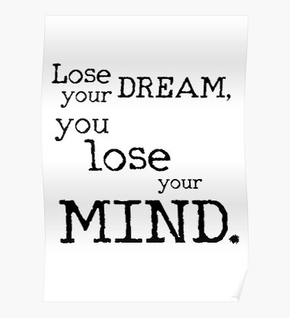 Rolling Stones lyrics to live by - Lose Your Dream Poster