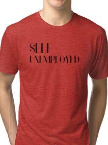 Self Unemployed Funny Job Joke Text Tri-blend T-Shirt