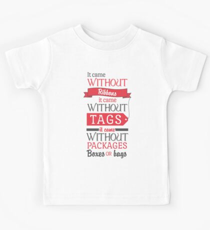 Christmas Came Without - Grinch Kids Tee