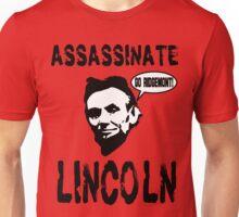 Assassinate Lincoln! Go Ridgemont! Unisex T-Shirt