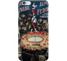Performing Arts Posters Herr Granada Alma Fedora in their own invention the revolving pyrotechnic fountain marvellous sic high wire artists 0510 iPhone Case/Skin