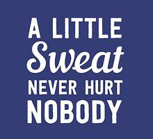 A little sweat never hurt anyone Womens Fitted T-Shirt