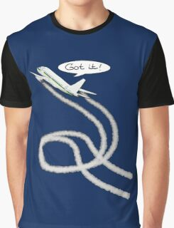 "airplane does crazy flight with speech balloon ""Got it!"" Graphic T-Shirt"