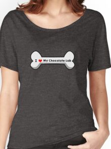 I love My Chocolate Lab Women's Relaxed Fit T-Shirt