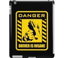 DANGER driver is insane iPad Case/Skin