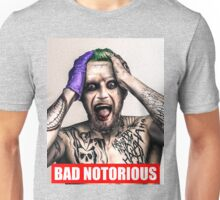 bad notorious Unisex T-Shirt