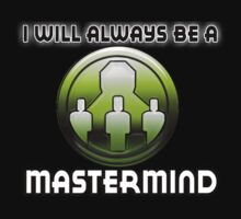 I will always be a MASTERMIND by sbvert