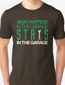 What happens in the garage Stays in the garage (1) Unisex T-Shirt
