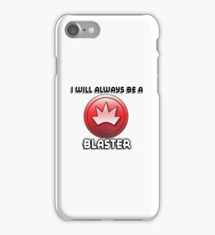 I will always be a BLASTER iPhone Case/Skin