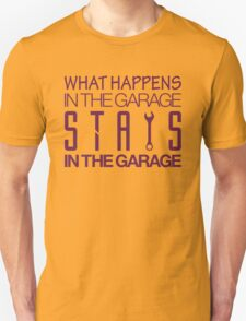 What happens in the garage Stays in the garage (2) T-Shirt