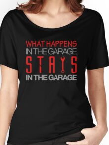 What happens in the garage Stays in the garage (3) Women's Relaxed Fit T-Shirt