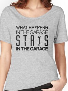 What happens in the garage Stays in the garage (4) Women's Relaxed Fit T-Shirt