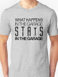 What happens in the garage Stays in the garage (4) T-Shirt