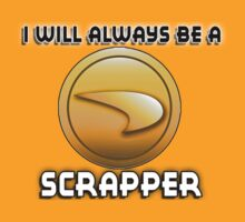 I will always be a SCRAPPER by sbvert