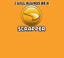I will always be a SCRAPPER Unisex T-Shirt