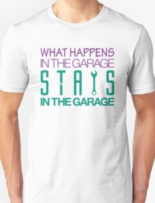 What happens in the garage Stays in the garage (6) T-Shirt