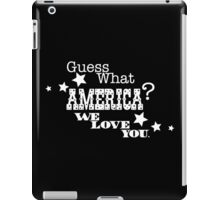 Guess what America? iPad Case/Skin