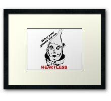 Heartless Tinman Framed Print