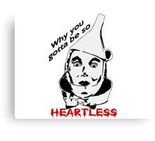 Heartless Tinman Canvas Print