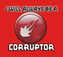 I will always be a CORRUPTOR by sbvert
