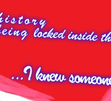 Abed - Long History of being Locked Inside Things Sticker