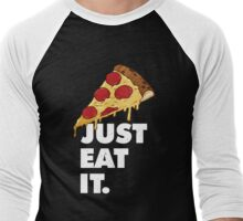 Just Eat It Pizza Lover  Men's Baseball ¾ T-Shirt