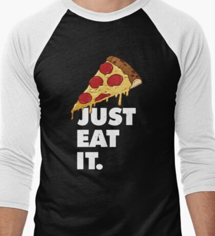 Just Eat It Pizza Lover  Men's Baseball ¾ T-Shirt
