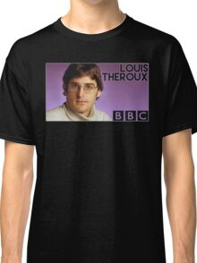 Louis Theroux BBC  Classic T-Shirt